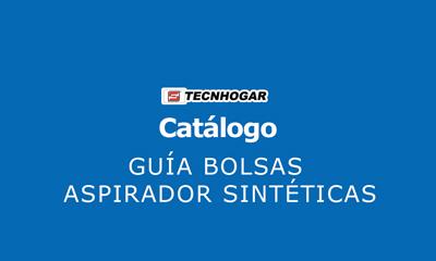 Catálogo Guía de bolsas aspirador sintéticas Tecnohogar